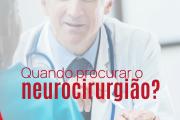 Quando procurar o neurocirurgião?